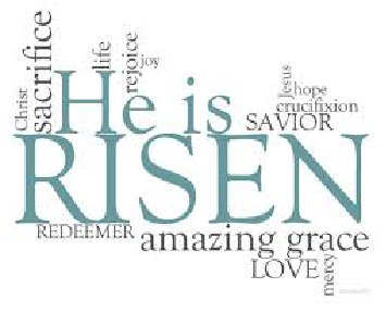 He is Risen – Happy Easter Sunday